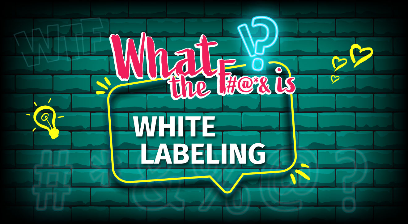 What the f ... is White-Labeling? - Tipps - Beitrag - 1