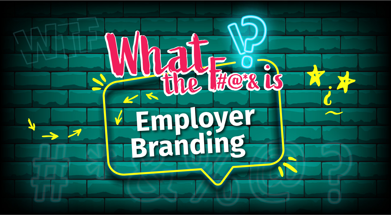What the f ... is Employer Branding? - Tipps - Beitrag - 5